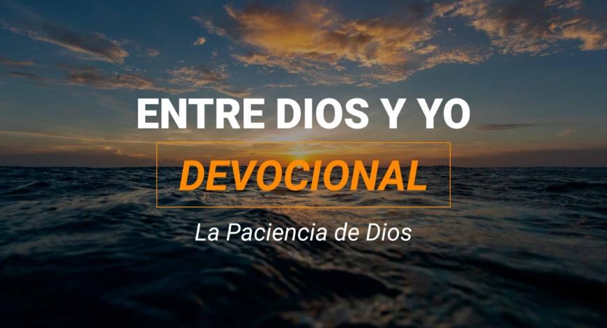 Devocional | La Paciencia de Dios