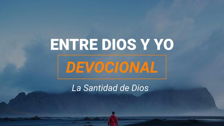 Devocional | La Santidad de Dios
