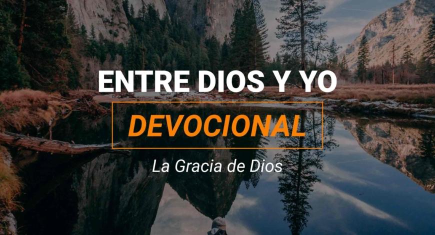 Devocional | La Gracia de Dios
