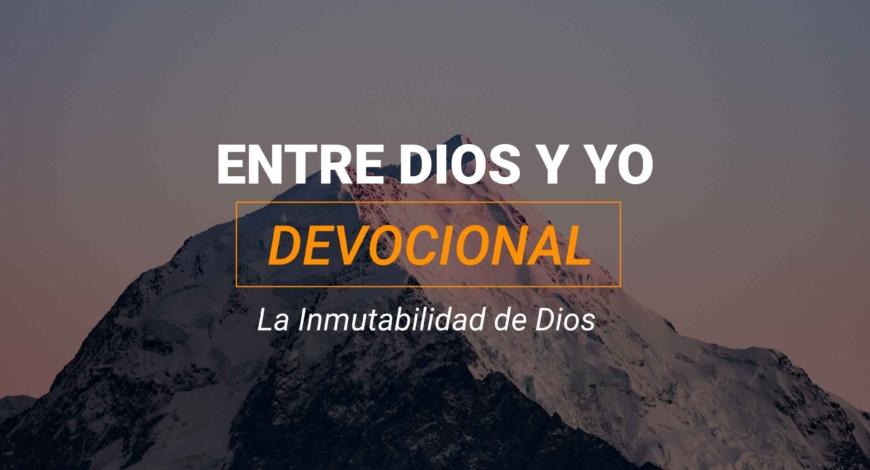 Devocional – La inmutabilidad de Dios