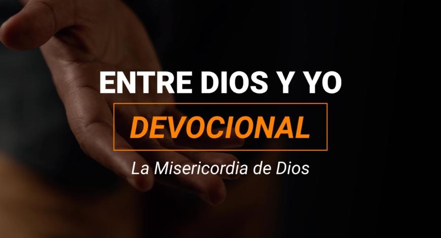 Devocional | La Misericordia de Dios