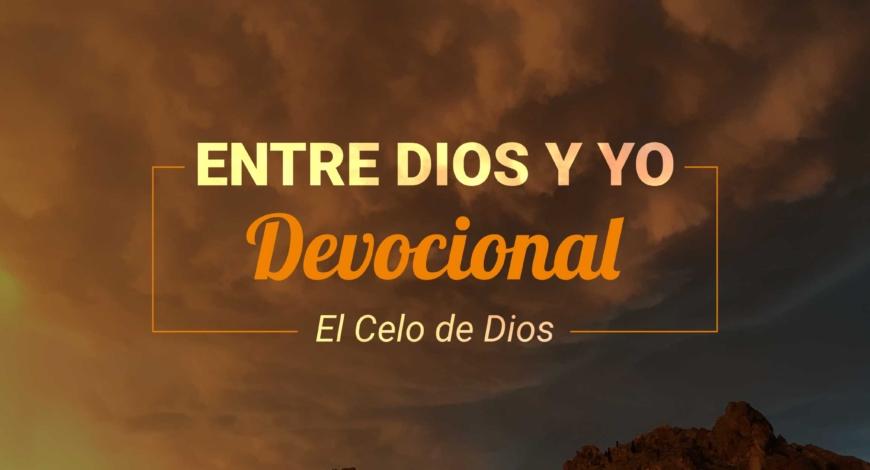 Devocional | El Celo de Dios