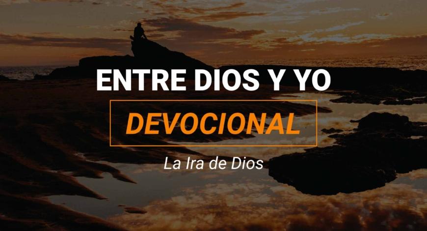 Devocional | La Ira de Dios