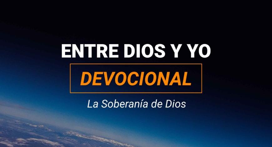 Devocional | La Soberanía de Dios