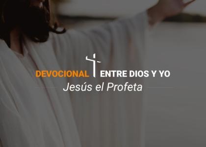 Devocional | Jesús el Profeta