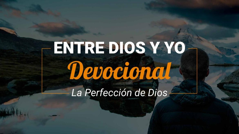 Devocional | La Perfección de Dios