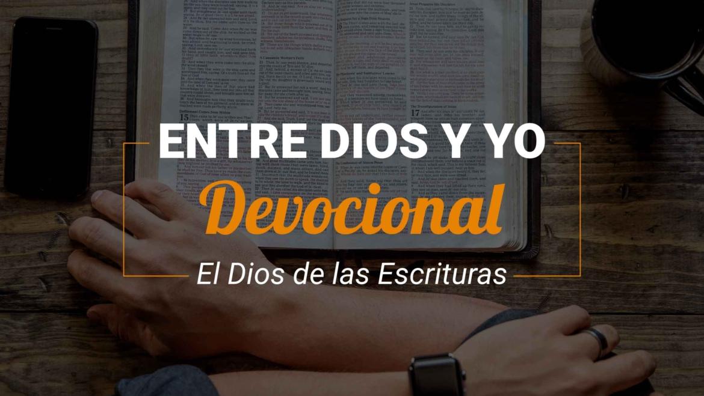 Devocional | El Dios de las Escrituras